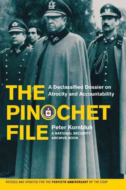 The Pinochet File By Kornbluh, Peter